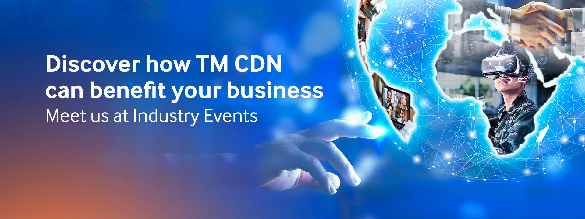 Discover how TM CDN can benefit your business
